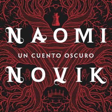 Un cuento oscuro – Naomi Novik